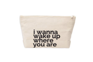 I wanna wake up where you are - Letter Pouch